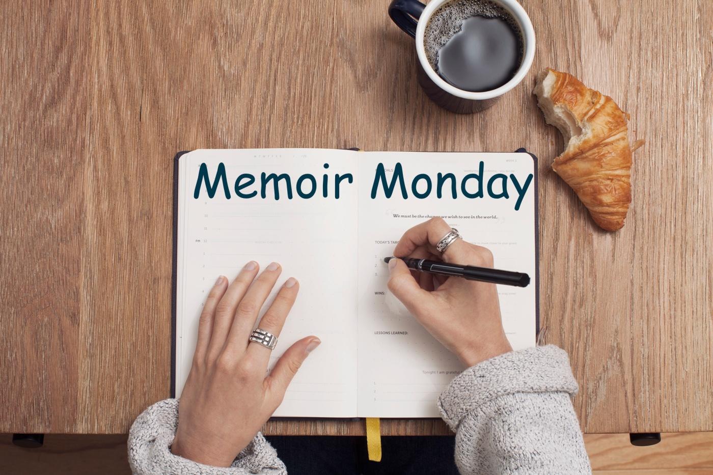 MEMOIR MONDAY
